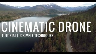 3 Ways to Make Your Drone Footage MORE CINEMATIC