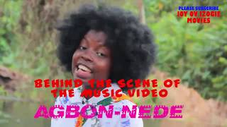 making of AGBON-NEDE music video. By Joy Ov Izogie
