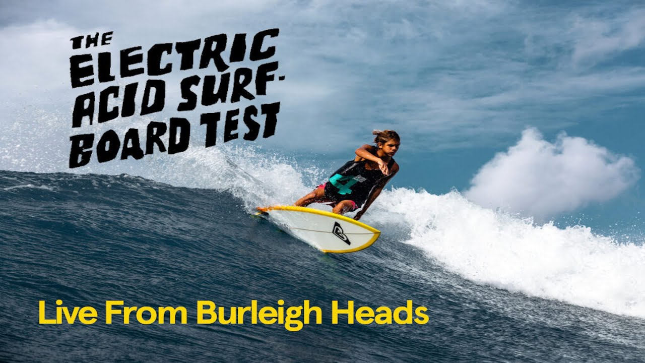 Download They Gave Us Burleigh Point For 2 Hours   Electric Acid Surfboard Test