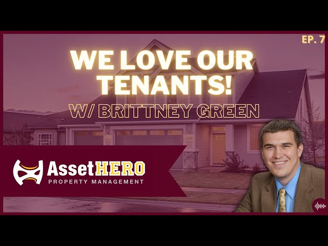 We Love Our Tenants!   Episode 7