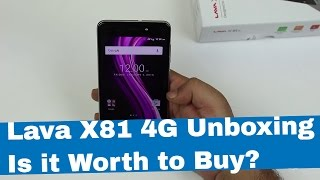 Lava X81 4g Unboxing and Hands On