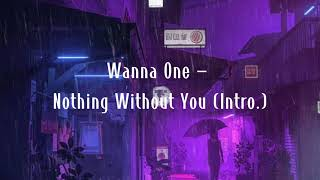 Wanna One (워너원) - Nothing Without You (Intro.) [INSTRUMENTAL…
