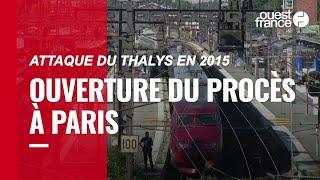 Attaque du Thalys en 2015. Ouverture du procès à Paris