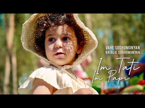Vahe \u0026 Natalie Soghomonyan - Im Tati Im Papi // PREMIERE // 2021