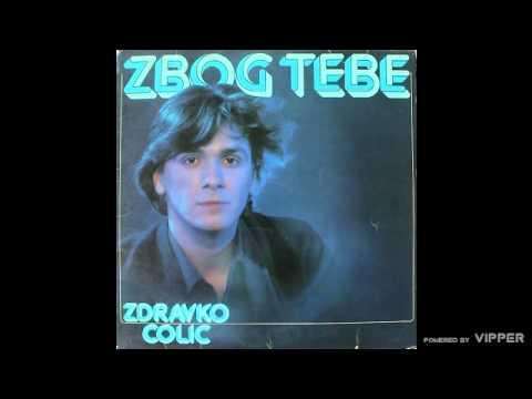 Zdravko Colic - Prava stvar - (Audio 1980)