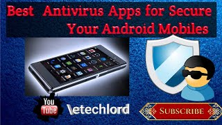 #etechlord # Best Android Antivirus Apps To Secure Your Mobiles