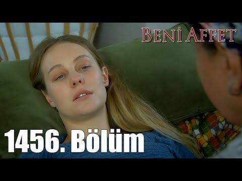 Beni Affet 1456. Bölüm