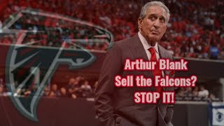 Should Arthur Blank sell the Falcons? | What should be Arthur Blank's next move?