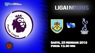 Jadwal Liga Inggris Burnley FC Vs Tottenham Hotspur, Sabtu Pukul 19.30 WIB