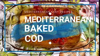 How to Make MEDITERRANEAN BAKED COD