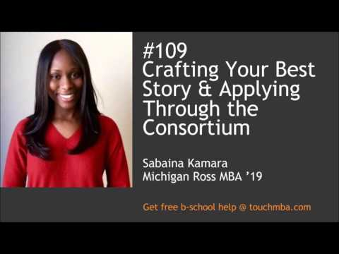 Crafting Your Best Story & Applying Through the Consortium with Sabaina Kamara, Michigan Ross '19