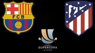 Барселона Атлетико / Суперкубок Испании / Смотрю матч