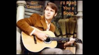 Watch Glen Campbell Ill Paint You A Song video