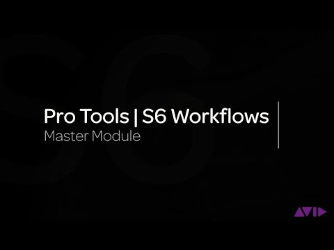 Avid Pro Tools | S6 Workflows: Master Module
