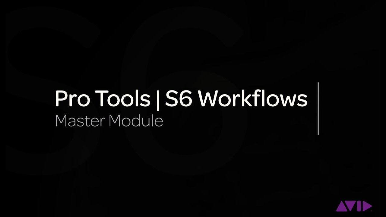 Avid Pro Tools S6 Workflows Master Module Youtube