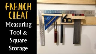 French Cleat Square & Measuring Tool Storage (CMRW#22)