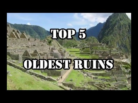 Top 5 Oldest Ruins In The World
