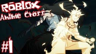 """Teaming Up To Take On Everyone... Sorta!?"" - Roblox: Anime Cross | Ep.1|"