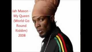 Jah Mason - My Queen (World Go Round Riddim) 2008