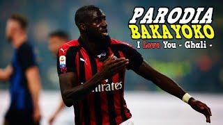PARODIA BAKAYOKO ⚽ [ Parodia Ghali - I Love You ]