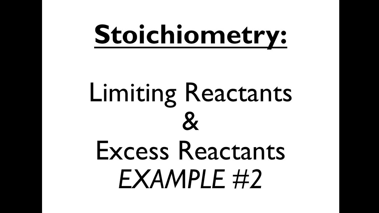 Stoichiometry 7 Limiting And Excess Reactants 2