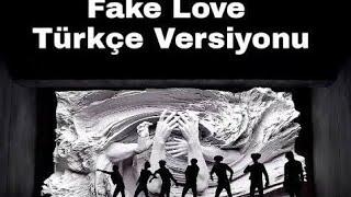 Fake Love - / BTS / Türkçe Versiyonu