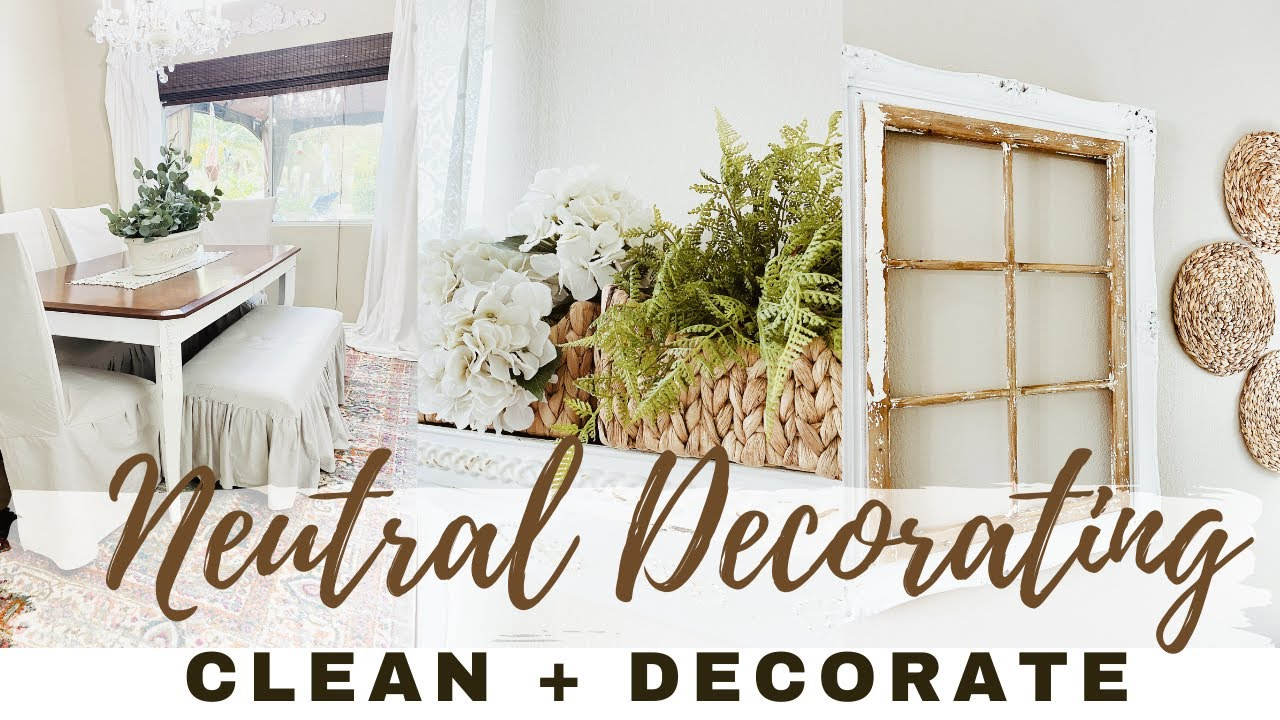 ✨🌿NEW! CLEAN & DECORATE 2021 | NEUTRAL DECOR | DECORATING IDEAS | COZY HOME DECOR | Monica Rose