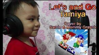 Let's And Go - Kaze Ni Naritai - Winning Run - Tamiya | Cover By Gwain & Mommy Graynie