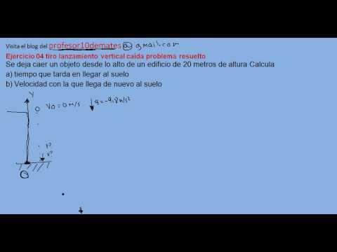 Ejercicio 04 Tiro Lanzamiento Vertical Caída Problema