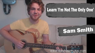 Sam Smith - 'I'm Not the Only One' (Guitar Lesson)(Fingerstyle/Chord Tutorial) with Ste Shaw