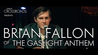 Brian Fallon (The Gaslight Anthem / Horrible Crowes) - 'Behold The Hurricane' Live at Crossroads NJ