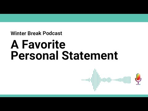 Winter Break Podcast: A Favorite Personal Statement