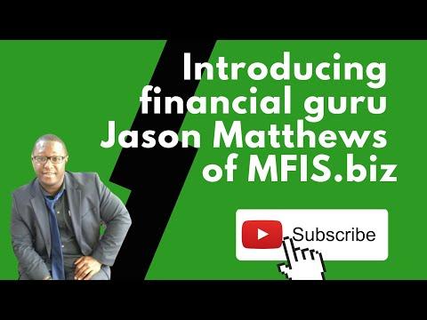 Introducing financial guru Jason Matthews of MFIS.biz