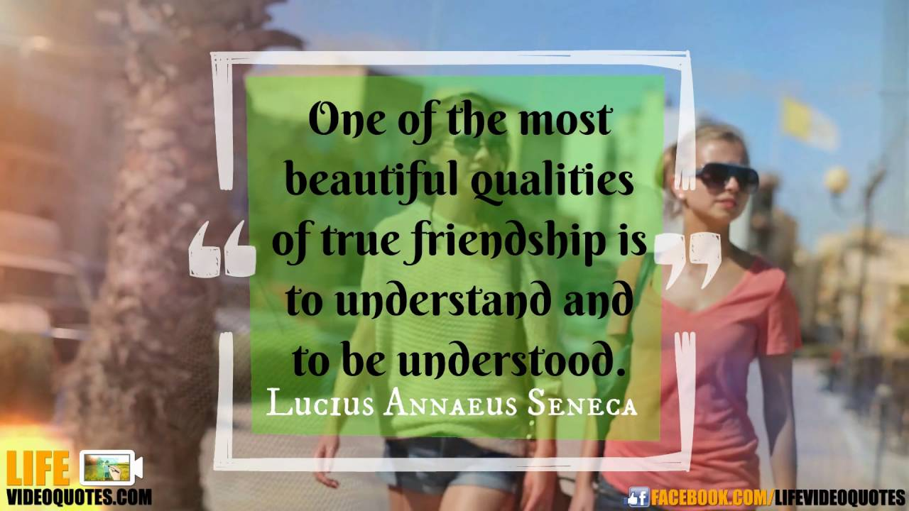 Beautiful Quotes About Friendship Life Video Quotes One Of The Most Beautiful Qualities Of True