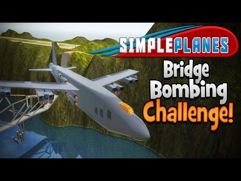 Simple Planes! | Bridge Bombing Challenge!