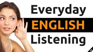 Everyday English Listening ||| Listen and Speak English Like a Native ||| American English Practice