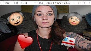 Lernfeld 1.3 - Herzerkrankungen (KHK + Herzinfarkt) Teil 1