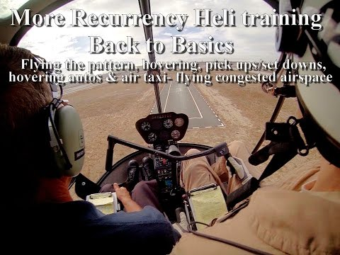 Heli flight training-hovering/pick ups/set downs/pedal turns/flying the pattern/hover autos/air taxi