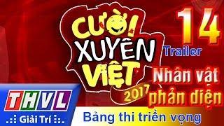 THVL   Cười xuyên Việt 2017 - Tập 14: Nhân vật phản diện - Trailer