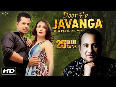 Door Ho Javanga - Ustad Rahat Fateh Ali Khan, Jyotica | Jaidev Kumar | 25 Kille | Punjabi Songs 2016