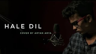 Hale Dil || Murder 2 Full Song || Aryan Arya || New Hindi Cover Song 2020