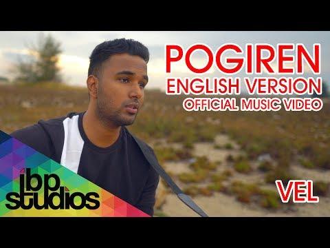 Pogiren (English Version) | Vel | Mugen Rao | Prashan Sean (Official Music Video)