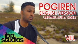 Pogiren (English Version) | Vel | Mugen Rao | Prashan Sean (Official Music Video)