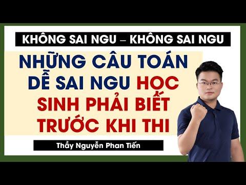 40 Câu Lý Thuyết Toán Dễ Sai Ngu PHẢI BIẾT trước khi thi - Phần 1    Thầy Nguyễn Phan Tiến