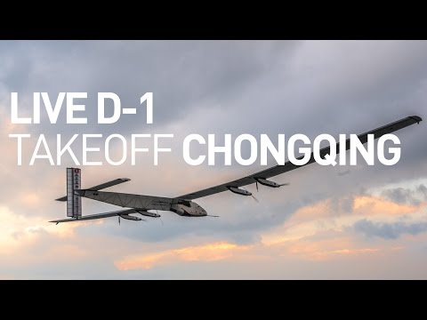 LIVE: Solar Impulse Airplane - D-1 Broadcast Flight From Chongqing to Nanjing