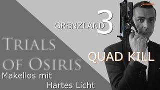 Trials of Osiris - Martinilos mit Revolverheld und Hartes Licht auf Grenzland #3 QUAD KILL