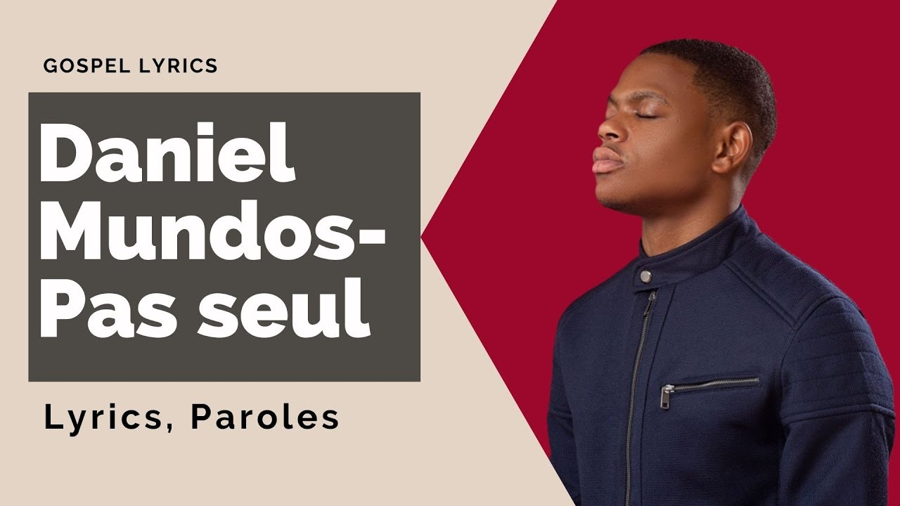 Daniel Mundos - Pas seul (Paroles)