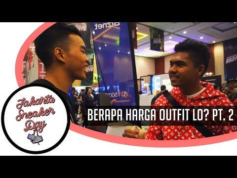 WOY, BERAPA HARGA OUTFIT LO? PT.2 | Jakarta Sneaker Day 2018