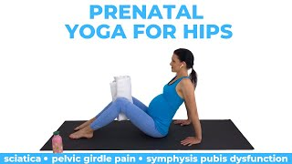 Pregnancy Yoga For Hips (Relieve Hip Pain During Pregnancy) Sciatica | Pelvic Girdle Pain | SPD