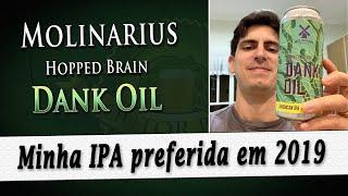 Molinarius Hopped Brain Dank Oil | Degustação Doutor Breja | DB#241